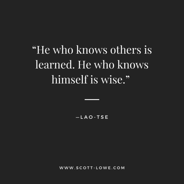 """He who knows others is learned. He who knows himself is wise."".png"
